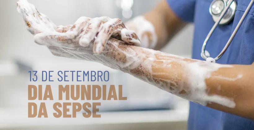 13 de Setembro – Dia Mundial da SEPSE