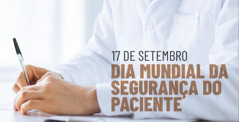 17 de Setembro – Dia Mundial da Segurança do Paciente